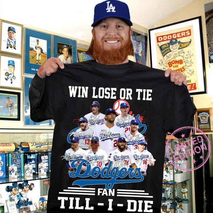Win lose or tie dodgers fan till i die shirt