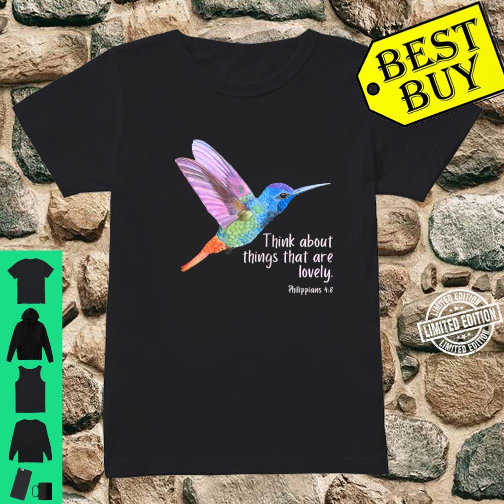 Womens Think About What is Lovely Philippians 48 Hummingbird Shirt ladies tee