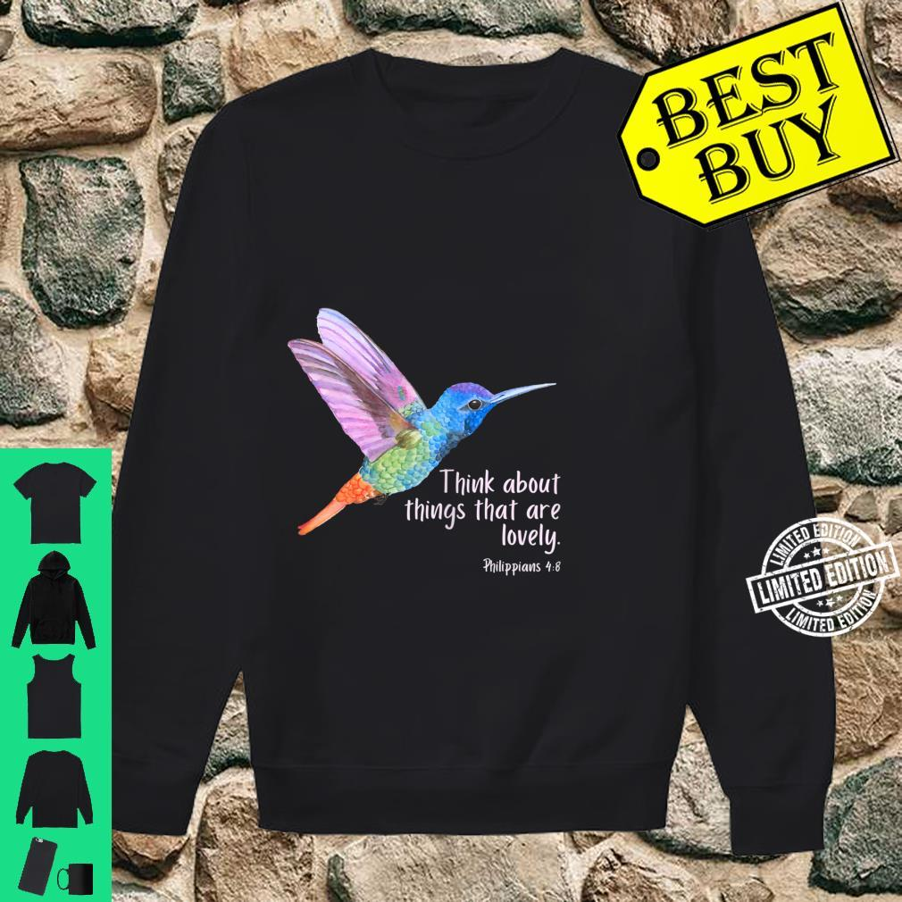 Womens Think About What is Lovely Philippians 48 Hummingbird Shirt sweater
