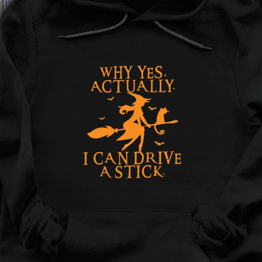 Yes I Can Drive A Stick shirt, Funny Halloween shirt hoodie