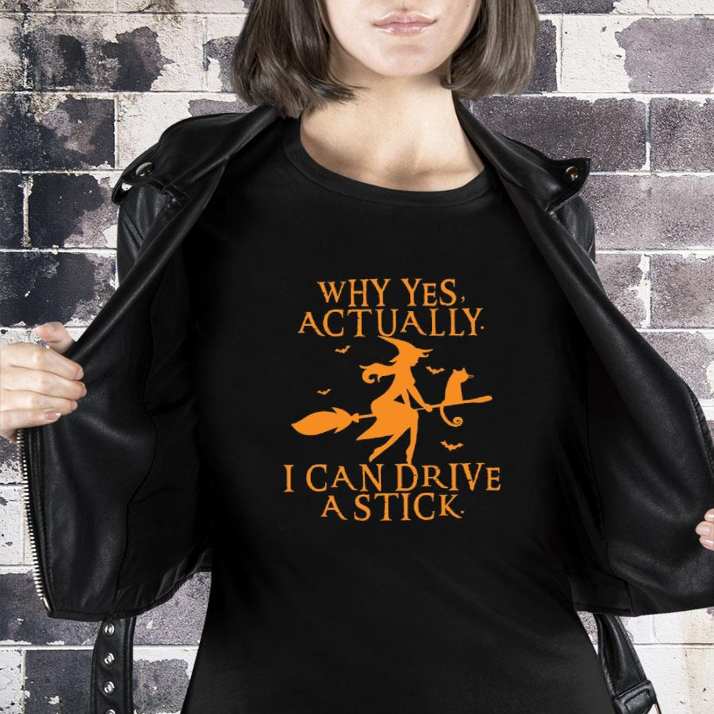Yes I Can Drive A Stick shirt, Funny Halloween shirt ladies tee