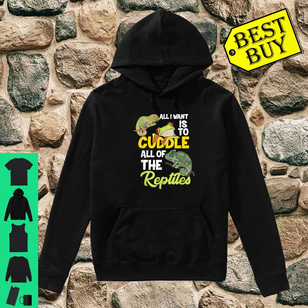 All I Want Is To Cuddle All Off The Reptiles Reptilien Terrarianer Herpetologie shirt hoodie