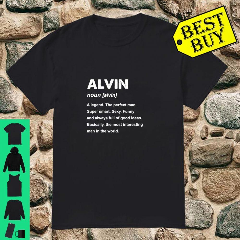 Alvin noun a legend the perfect man super smart sexy funny shirt