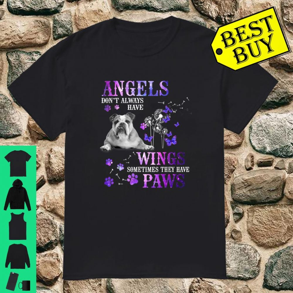 Angels don't always have wings sometimes they have paws Shirt