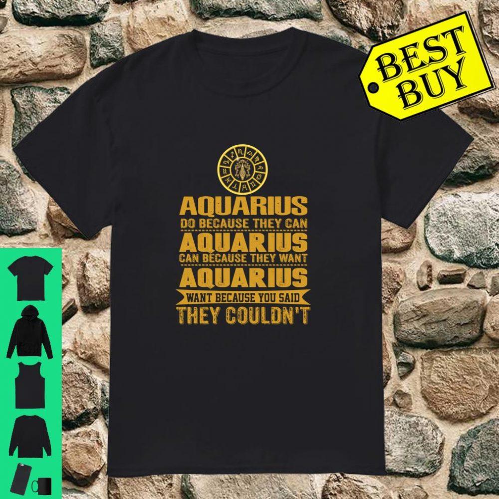 Aquarius Do Because They Can Aquarius Zodiac Birthday shirt