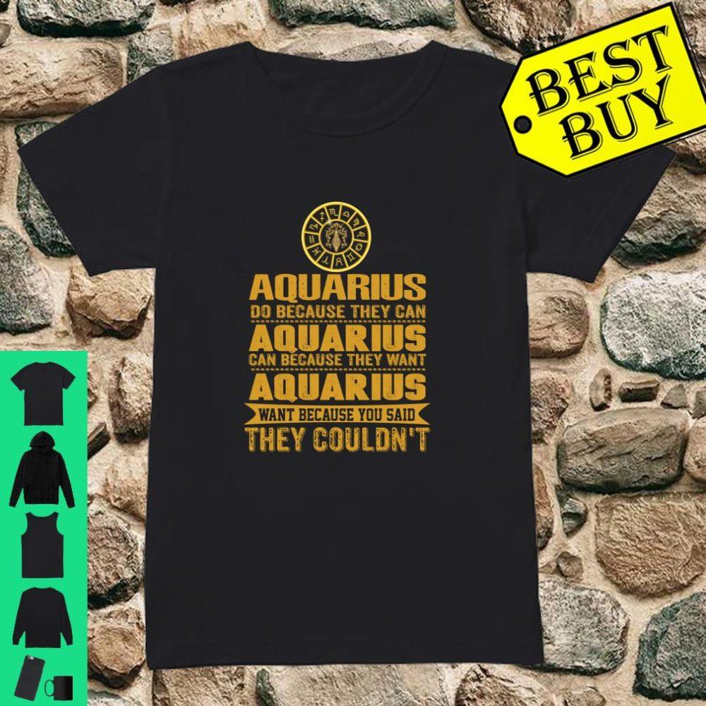 Aquarius Do Because They Can Aquarius Zodiac Birthday shirt ladies tee