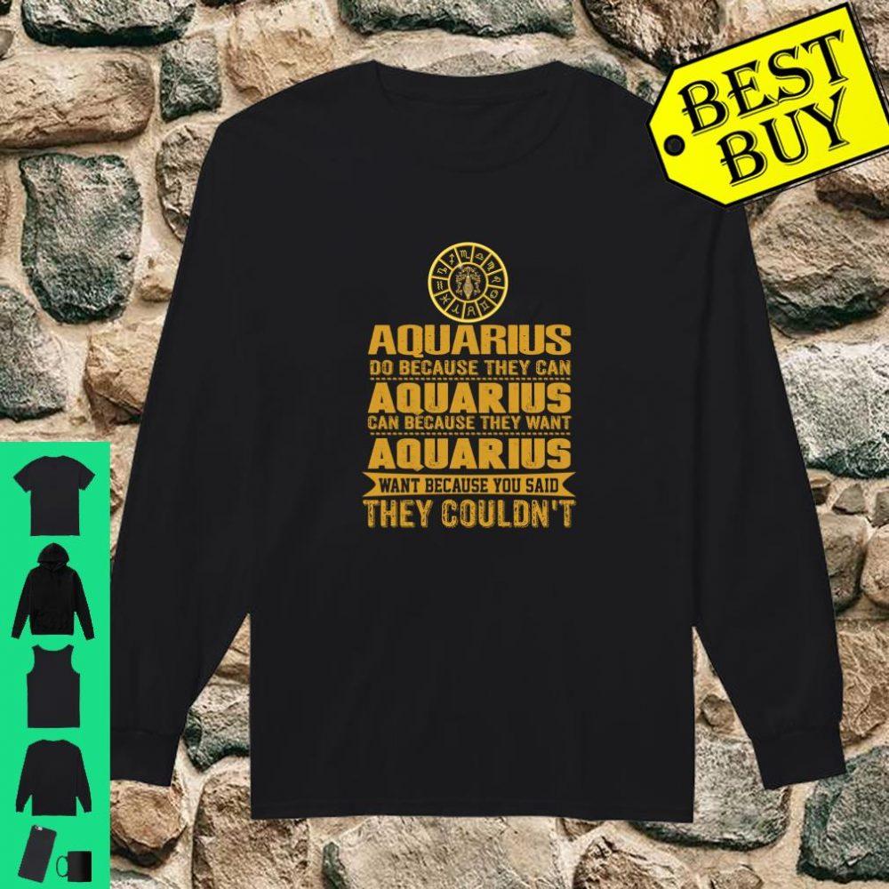 Aquarius Do Because They Can Aquarius Zodiac Birthday shirt long sleeved