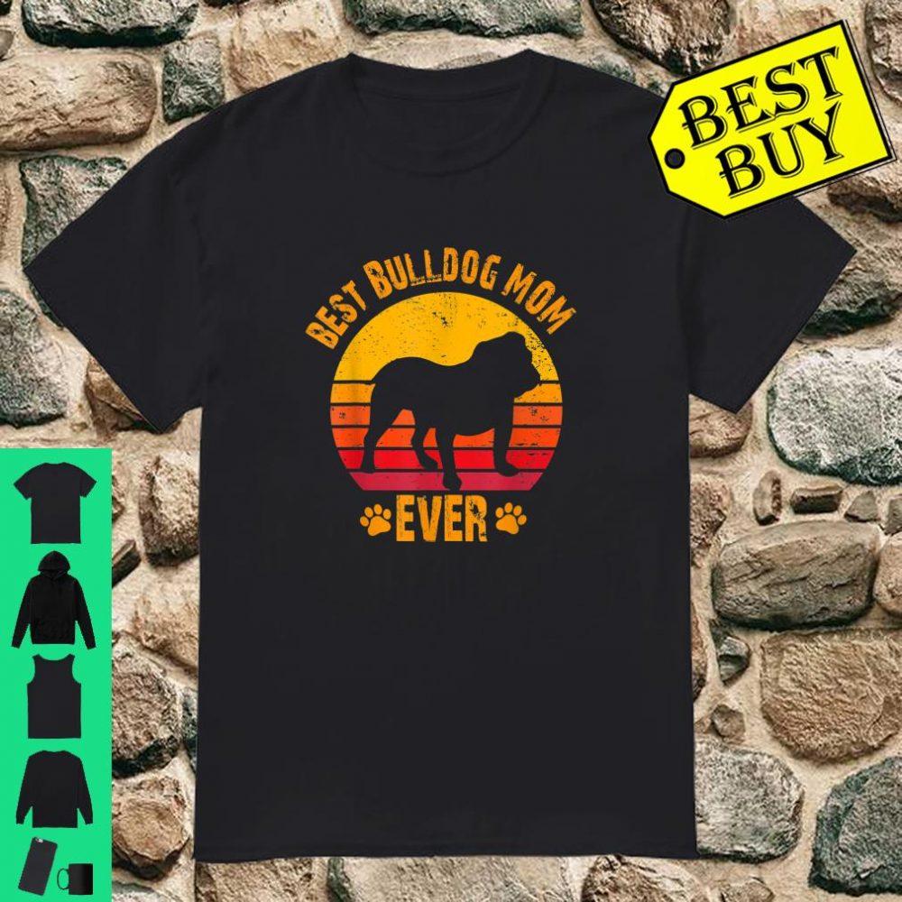 Best Bulldog Mom Ever Vintage shirt