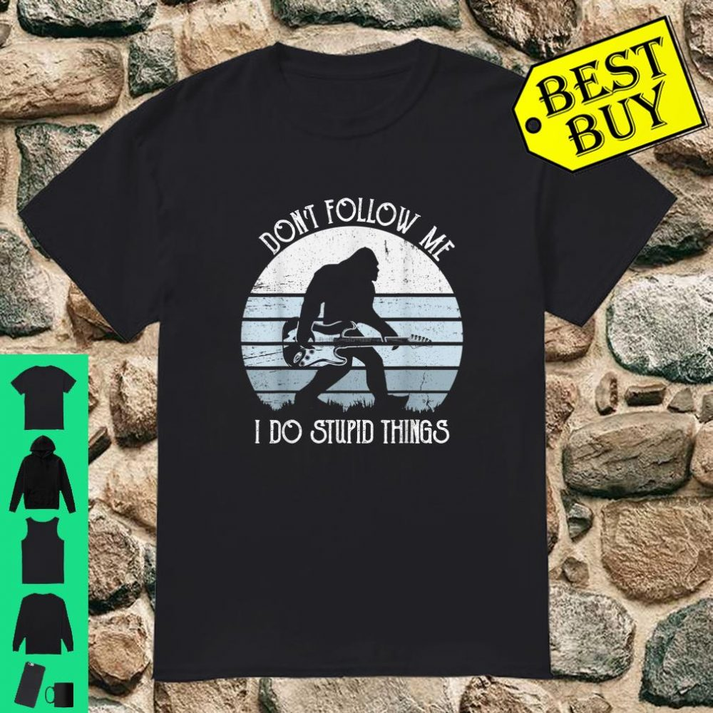 Bigfoot with Guitar Don't Follow Me I Do Stupid Things Vintage Guitar Shirt