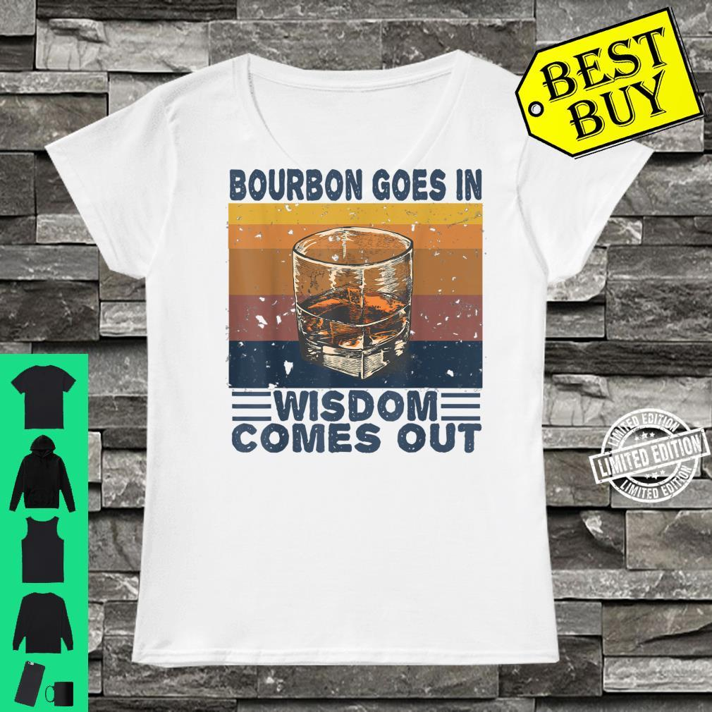 Bourbon Goes In Wisdom Comes Out Bourbons Retro Shirt ladies tee