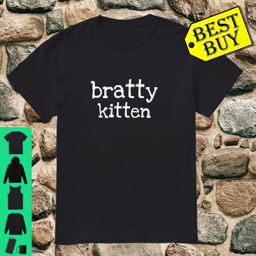 Bratty Kitten Submissive Slave Kink Naughty BDSM Shirt