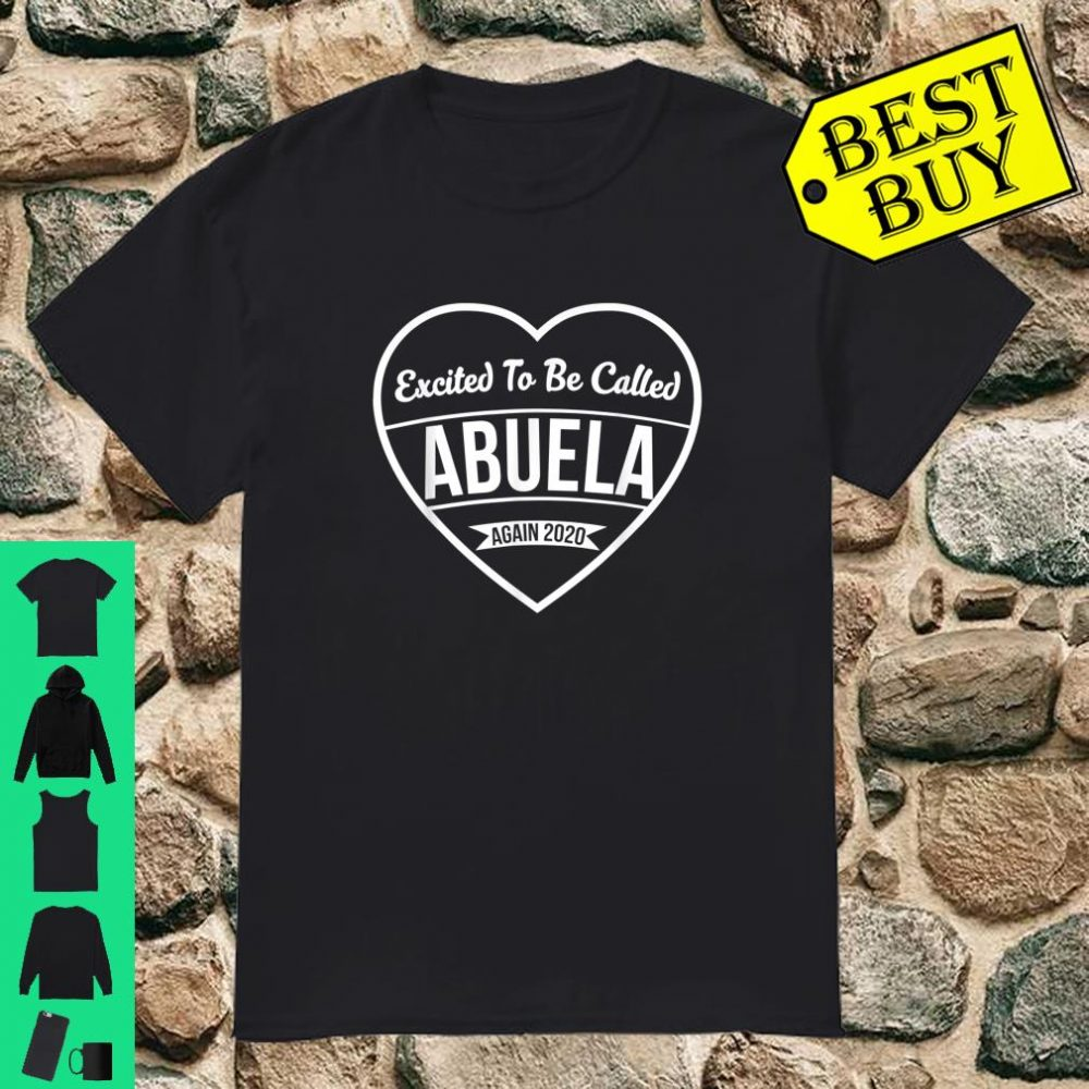 Excited to be called abuela again 2020 Shirt