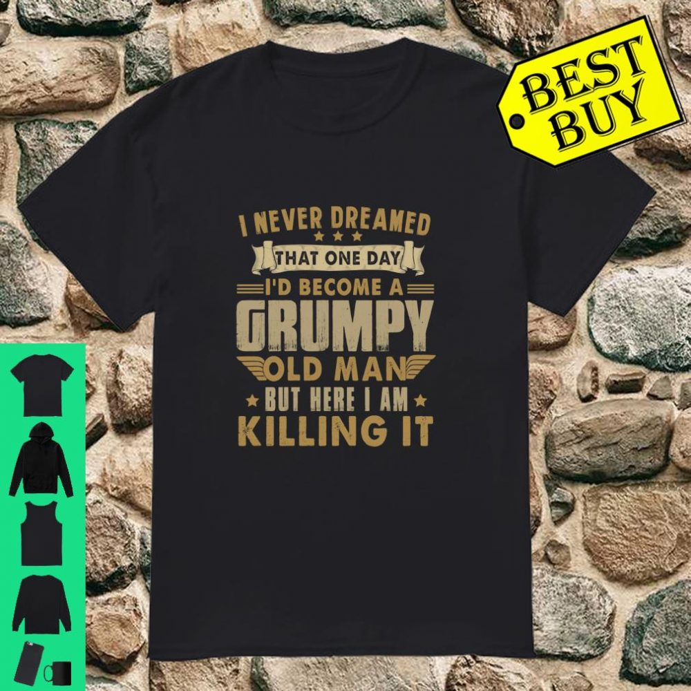 Family Matching Outfits I'd Become A Grumpy Old Man shirt
