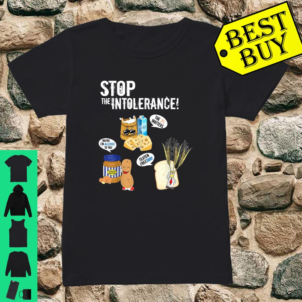 Food Allergies Are A Real Pain So Stop The Intolerance shirt ladies tee
