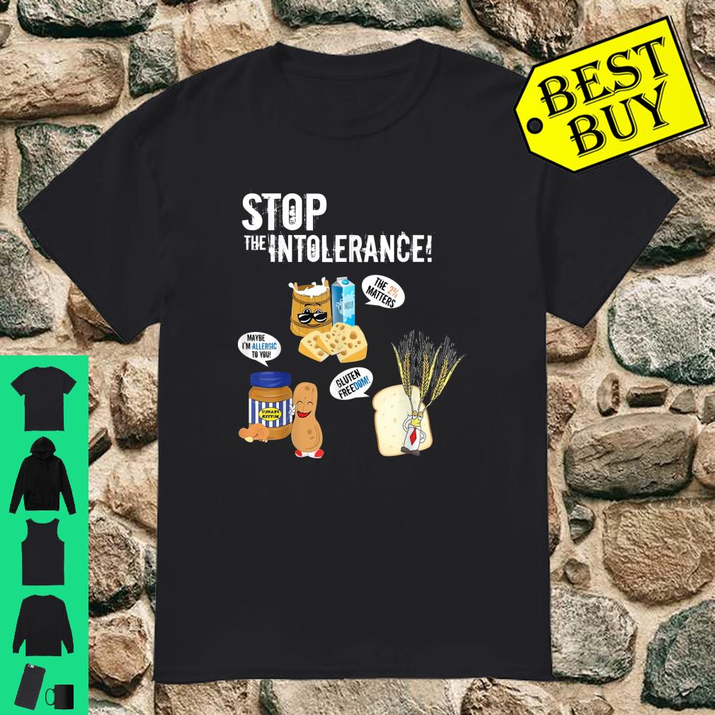 Food Allergies Are A Real Pain So Stop The Intolerance shirt