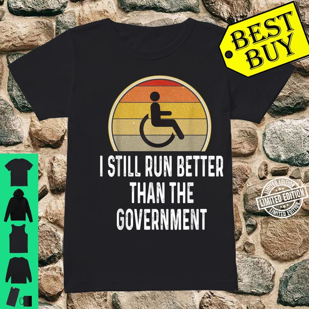 Funny Handicap Wheelchair Run Better Than Government Shirt ladies tee