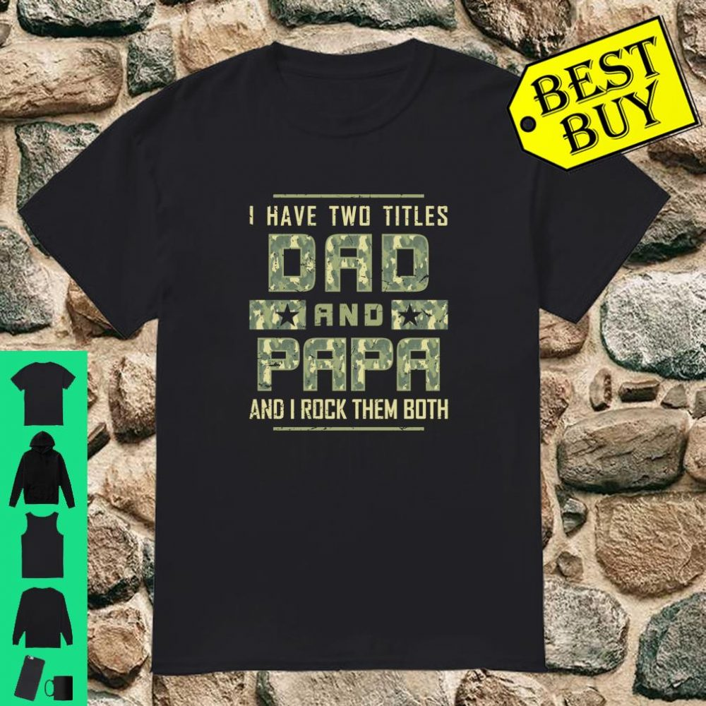 I Have Two Titles Dad And Papa Camouflage Dad Christmas shirt