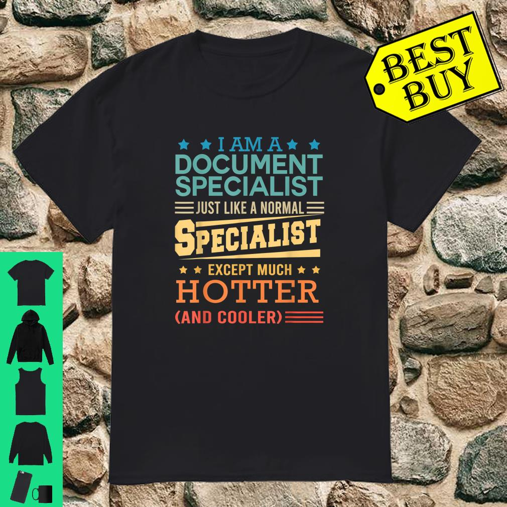 I am a document specialist just like a normal Specialist except much Hotter shirt