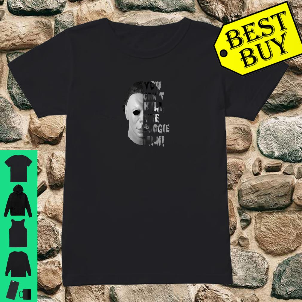Michael Myers you can't kill the boogie man shirt ladies tee