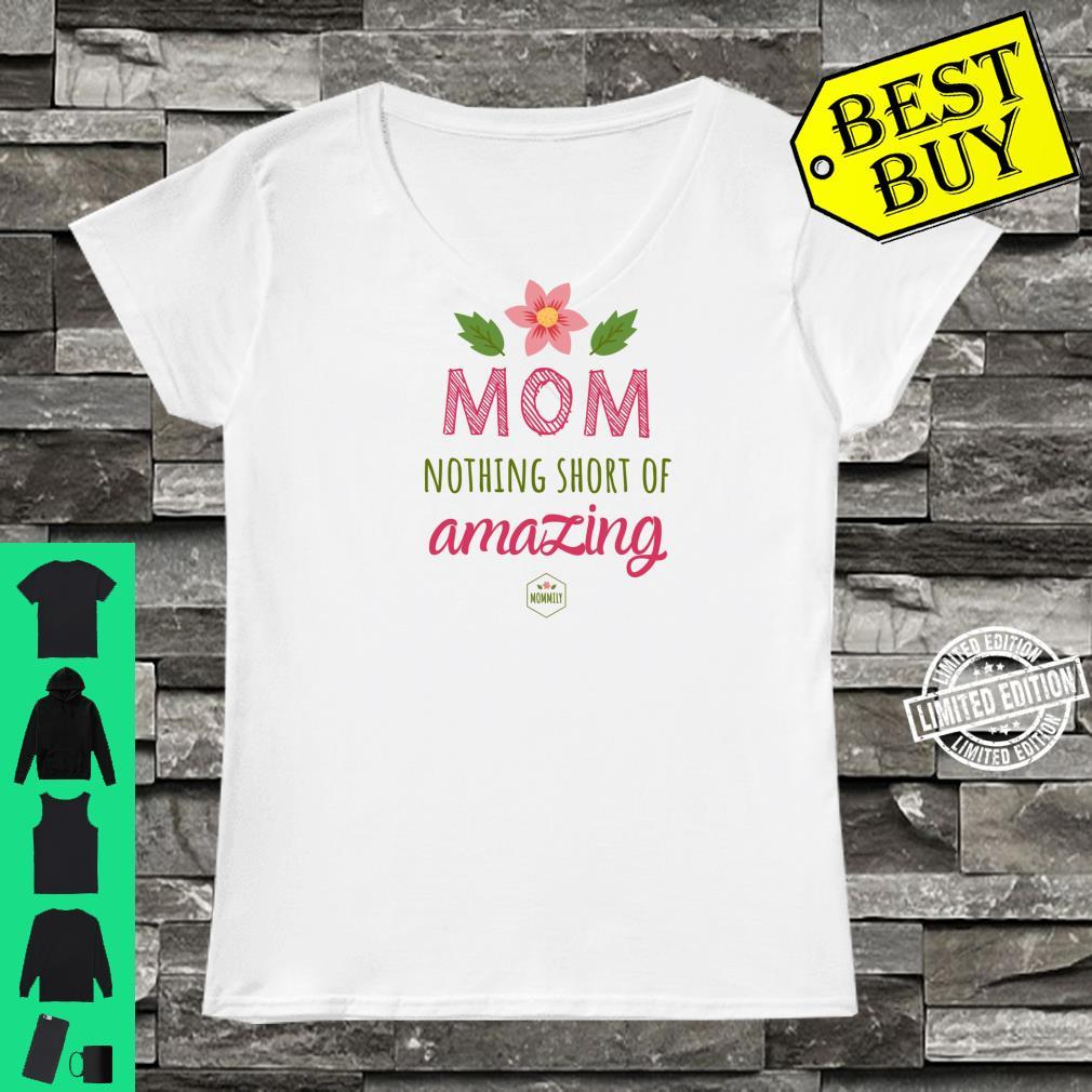 Mom Nothing Short of Amazing Gift for Mom Shirt ladies tee