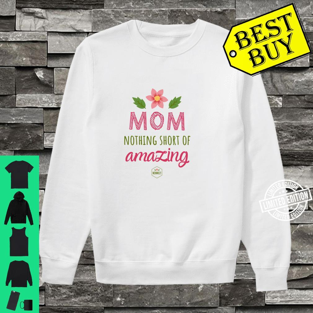 Mom Nothing Short of Amazing Gift for Mom Shirt sweater