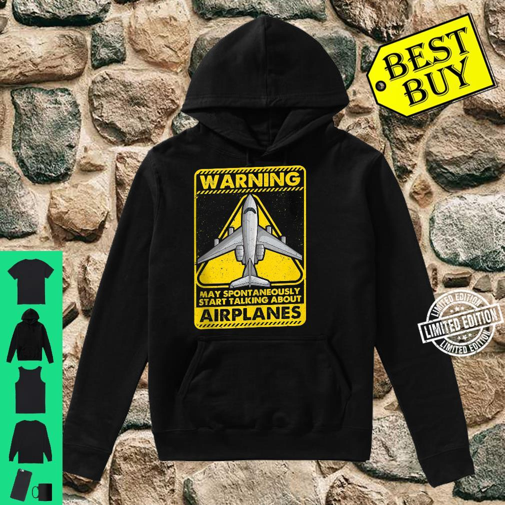 Warning May Spontaneously Start Talking About Airplanes Shirt hoodie