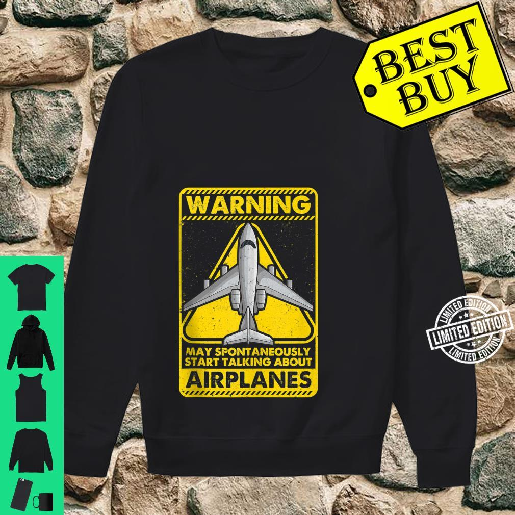 Warning May Spontaneously Start Talking About Airplanes Shirt sweater