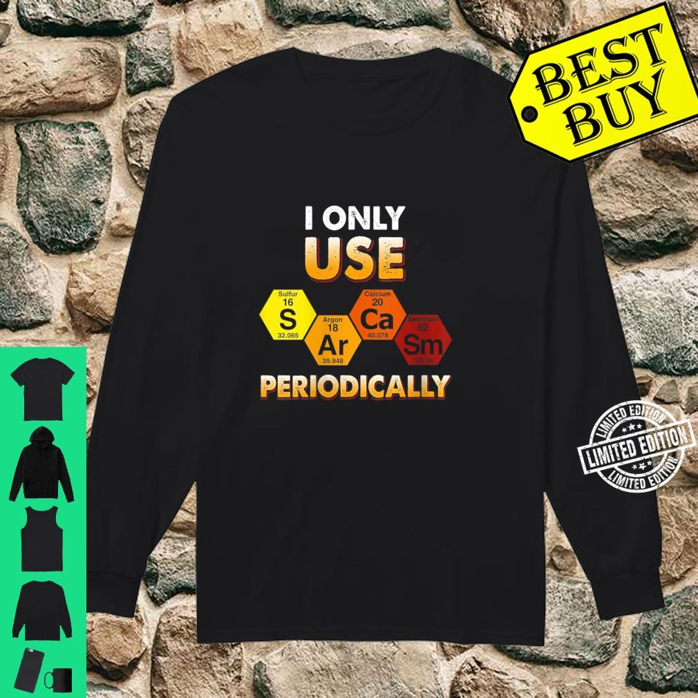 Womens I Only Use Sarcasm Periodically Shirt long sleeved