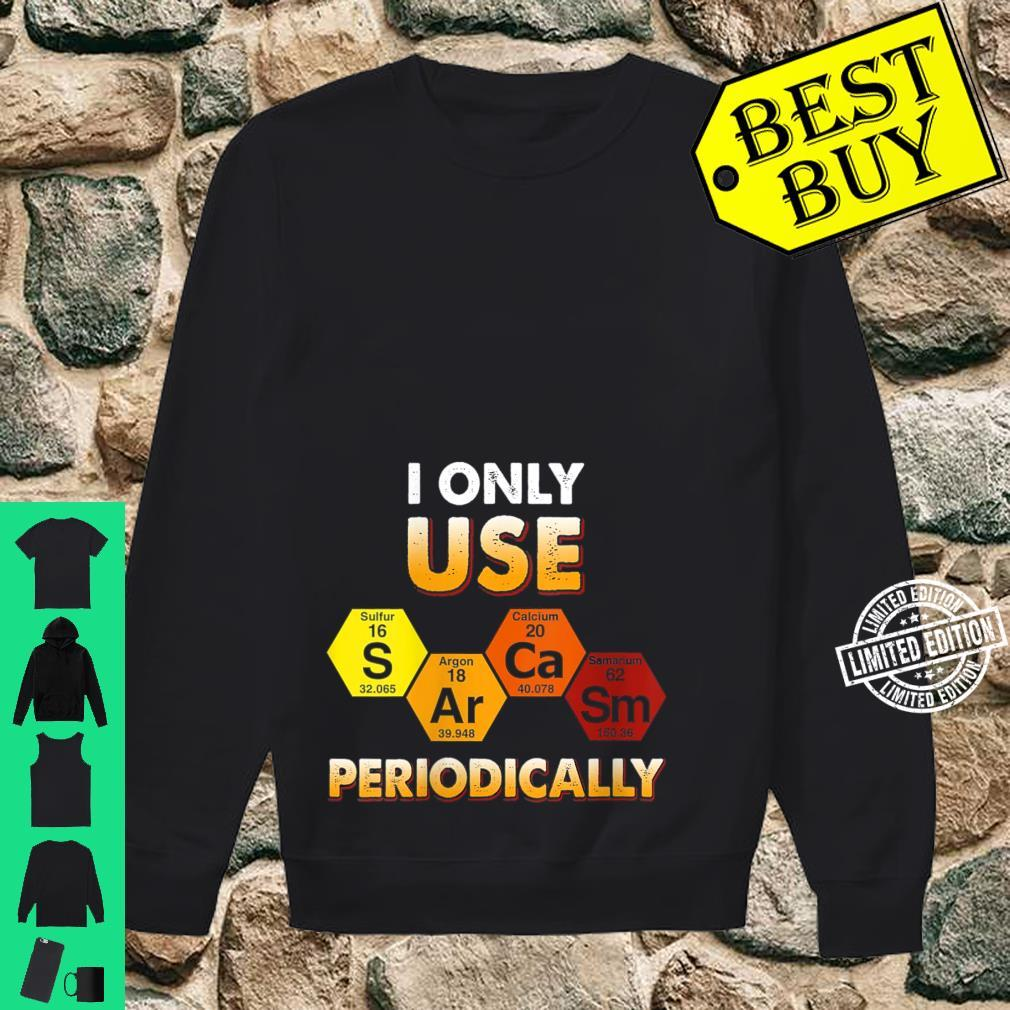 Womens I Only Use Sarcasm Periodically Shirt sweater